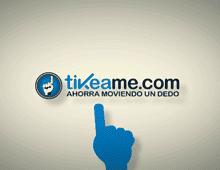 Tikéame – Ahorra moviendo un dedo